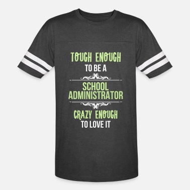 Driving School School Administrator - Tough enough to be a School - Unisex Vintage Sport T-Shirt