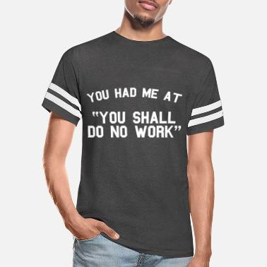 Yehovah You had me at no work - Unisex Vintage Sport T-Shirt