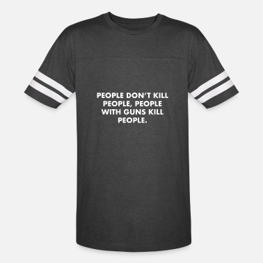 People with guns kill people. - Unisex Vintage Sport T-Shirt