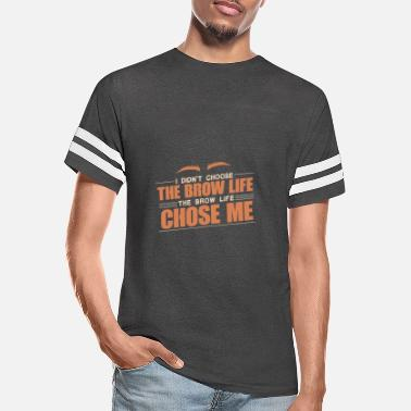 Brow I Didn't Choose The Brow Life - Unisex Vintage Sport T-Shirt