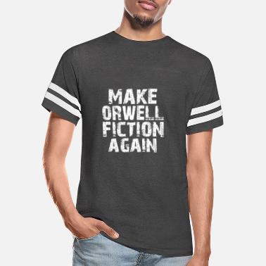 Make Orwell Fiction Again T Shirt Vintage Gift For Men Women Funny Tee