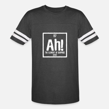 Surprise Ah! Element of Surprise! - Unisex Vintage Sport T-Shirt
