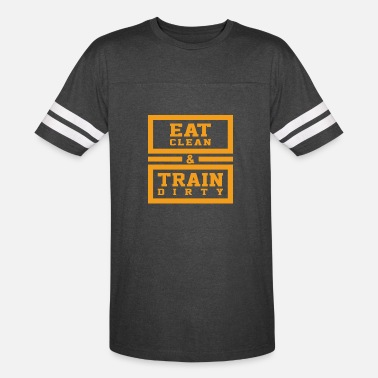 Clean Earth Eat clean and train dirty - Unisex Vintage Sport T-Shirt