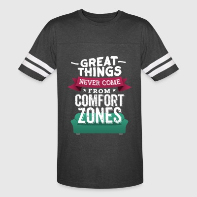 Great things never come from comfort zones - Vintage Sport T-Shirt