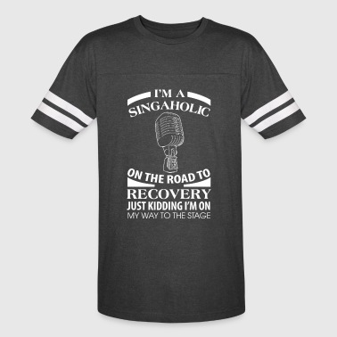 I'm A Singaholic On The Road To Discovery - Vintage Sport T-Shirt