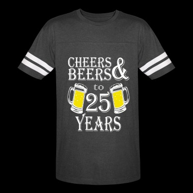 Cheers And Beers To 25 Years - Vintage Sport T-Shirt