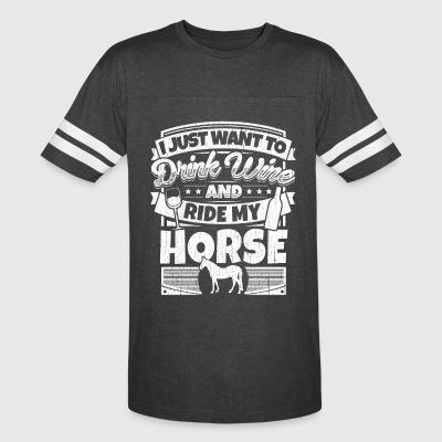 I just want to drink wine and ride my horse shirt - Vintage Sport T-Shirt