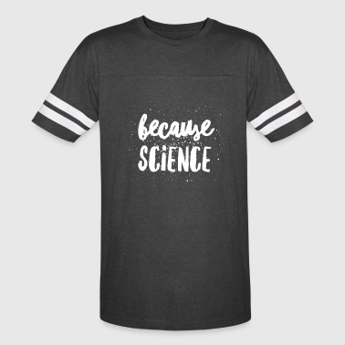 Because Science - Vintage Sport T-Shirt