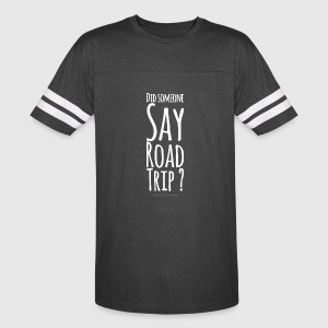 Did Someone day road trip ? - Vintage Sport T-Shirt