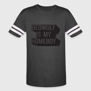 Beowulf is my homeboy - Vintage Sport T-Shirt