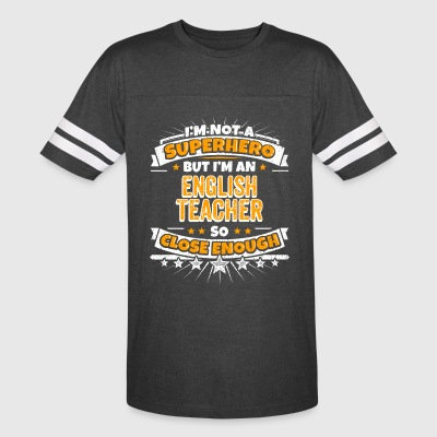 Not A Superhero But A English Teacher - Vintage Sport T-Shirt