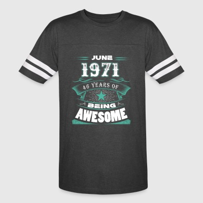 June 1971 - 46 years of being awesome - Vintage Sport T-Shirt