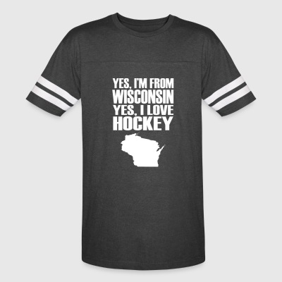 Yes i m from wisconsin yes i love hockey - Vintage Sport T-Shirt