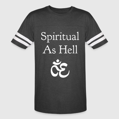Spiritual As Hell - Vintage Sport T-Shirt