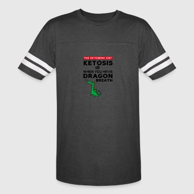 Ketosis Is When You Have Dragon Breath - keto diet - Vintage Sport T-Shirt