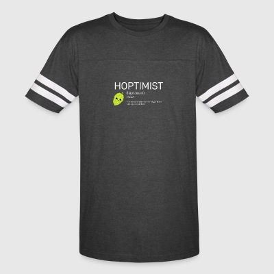 Hoptimist - for Brewers and Craft Beer Lover - Vintage Sport T-Shirt