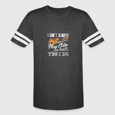 I Don't Always Play Cello Shirt - Vintage Sport T-Shirt
