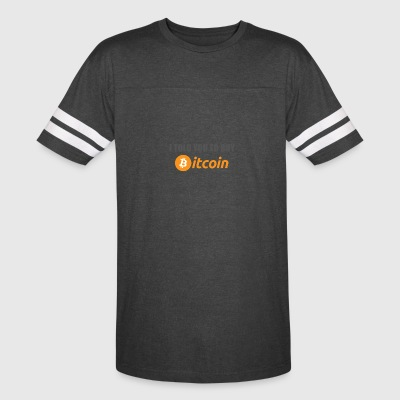 I told you to buy bitcoin - Vintage Sport T-Shirt