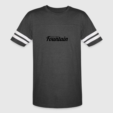 Just Take Fountain - Vintage Sport T-Shirt
