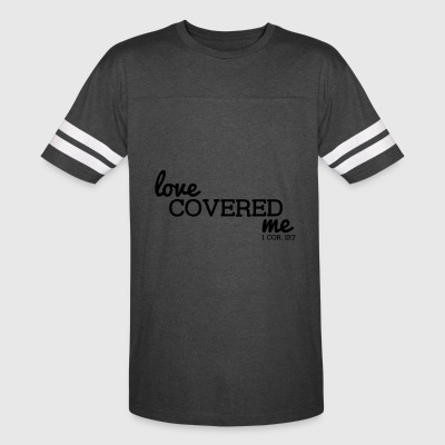 Love Covered Me - with Verse: 1 Cor. 13:7 - Vintage Sport T-Shirt
