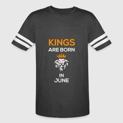 Kings Are Born In June - Vintage Sport T-Shirt