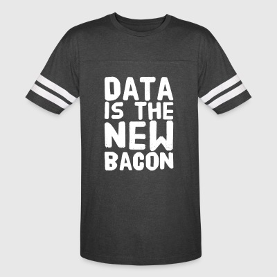 Data Is the New bacon - Vintage Sport T-Shirt