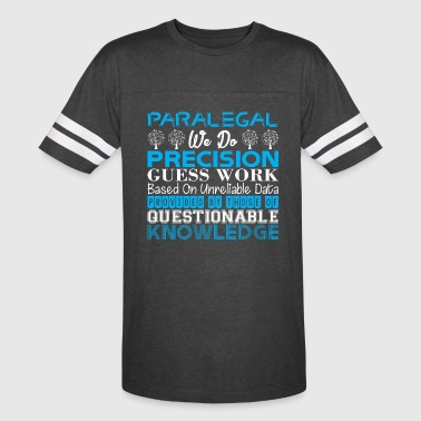 Paralegal Do Precision Work Unreliable Data - Vintage Sport T-Shirt
