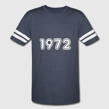 1972, Numbers, Year, Year Of Birth - Vintage Sport T-Shirt