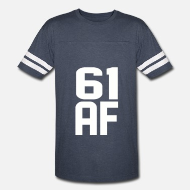 61 Years Old Birthday 61 AF Years Old - Vintage Sport T-Shirt