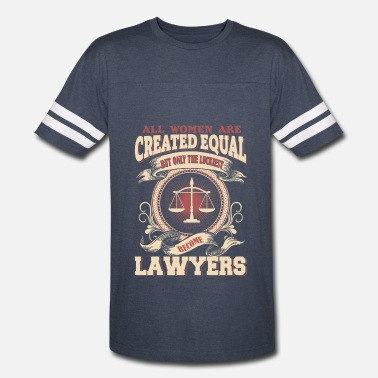 Become A Lawyer The Luckiest Women Become Lawyers - Vintage Sport T-Shirt