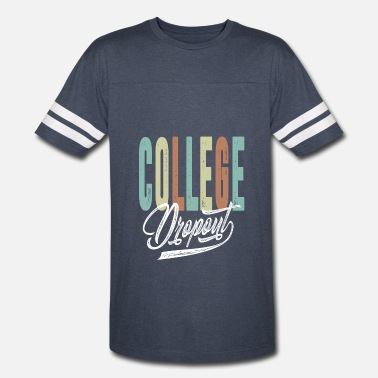 College Dropout College Dropout - Vintage Sport T-Shirt