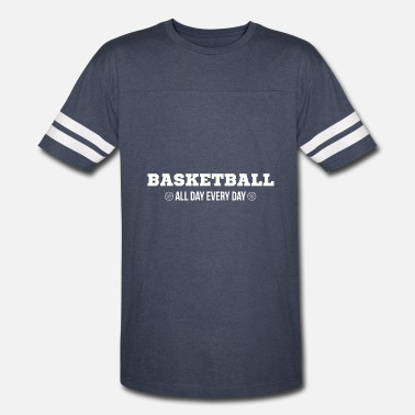 Every Basketball Basketball Every Day All Day - Vintage Sport T-Shirt