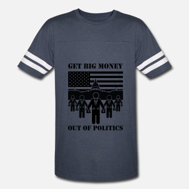Money Out Of Politics Get Big Money Out Of Politics - Vintage Sport T-Shirt