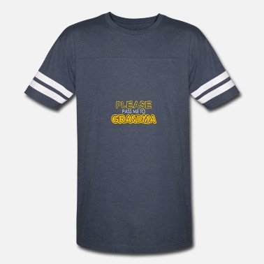 Pass Me A Please pass me to grandma - Vintage Sport T-Shirt