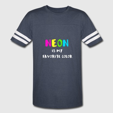 Neon is My Favorite Color - Vintage Sport T-Shirt