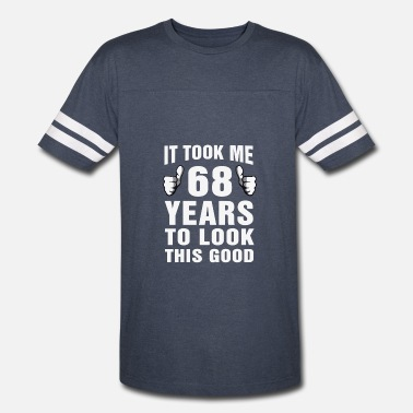 Years It Took Me 68 Years To Look This Good - Vintage Sport T-Shirt