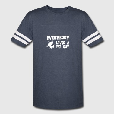 Fat Guy Jokes Everybody Loves a Fat Guy 2 - Vintage Sport T-Shirt