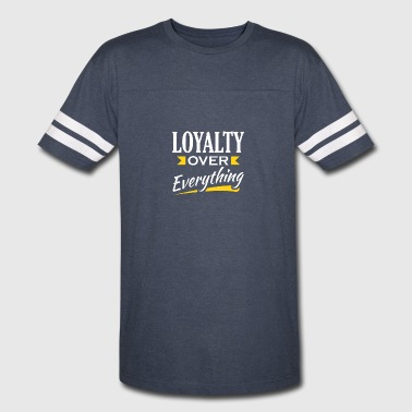 Loyalty Over Everything - Vintage Sport T-Shirt