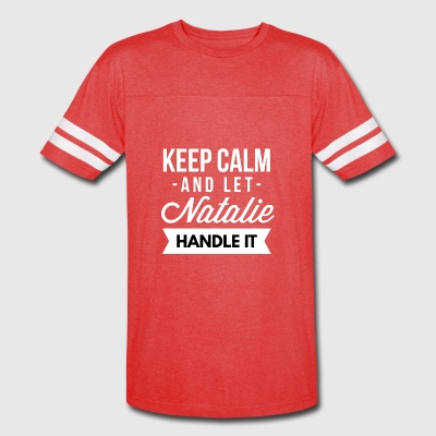 Keep Calm and let Natalie handle it - Vintage Sport T-Shirt