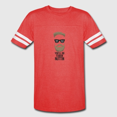 You´ll do fookin nuttin - Vintage Sport T-Shirt