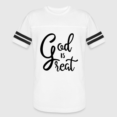 GOD IS GREAT GOD IS GOOD CHRISTIAN RELIGION CHRIST - Vintage Sport T-Shirt