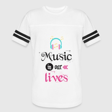 MUSIC IN OUR LIVES - Vintage Sport T-Shirt