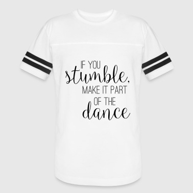 Ballet gif you stumble make it part of the dance - Vintage Sport T-Shirt