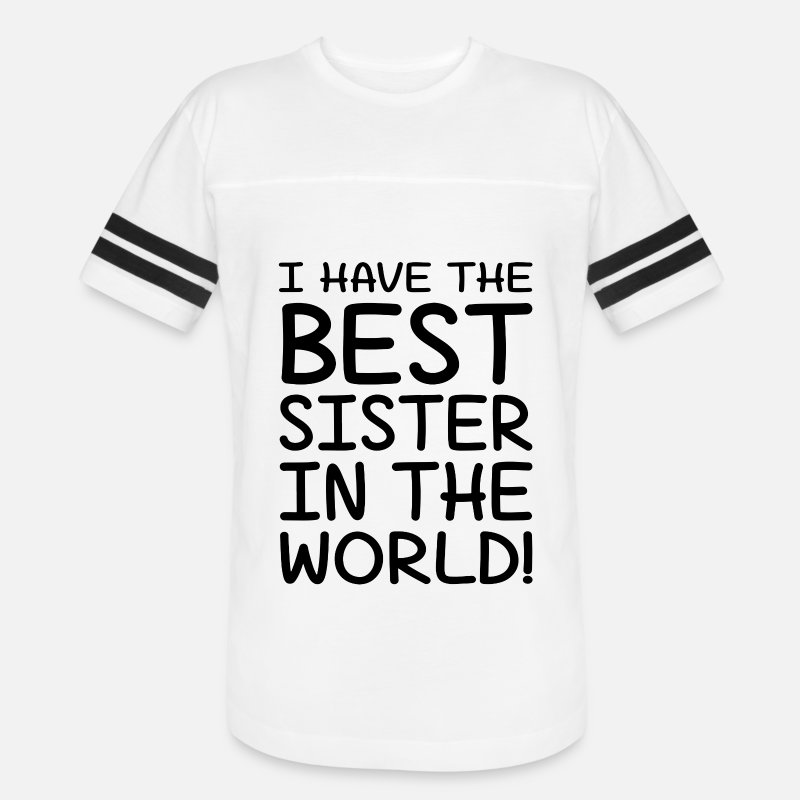 I Have The Best Sister In Ther World Unisex Vintage Sport T Shirt