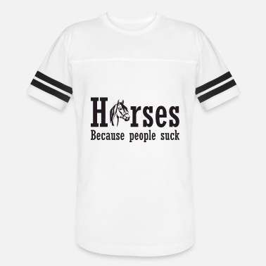 Suck Horses Horses Because People Suck Funny Ladies Soft Horse - Vintage Sport T-Shirt