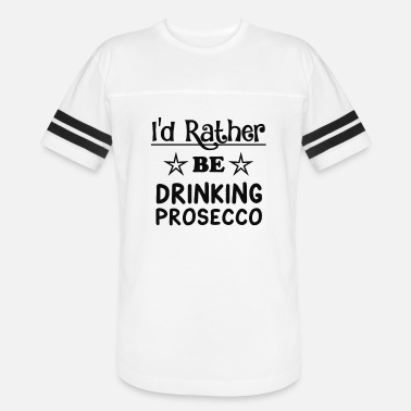 Prosecco Jokes Drinking Prosecco T Shirt - Vintage Sport T-Shirt