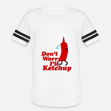Downright I Will Ketchup - Vintage Sport T-Shirt