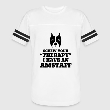 Amstaff Funny Amstaff - Screw Your Therapy I Have An Amstaff - Vintage Sport T-Shirt