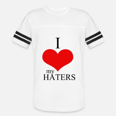 I Love Haters Hater - i love my haters - Vintage Sport T-Shirt