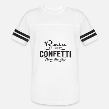 Dirty Dash Rain - Rain is just cofetti from the sky - Vintage Sport T-Shirt